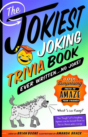 The Jokiest Joking Trivia Book Ever Written ... No Joke!  by Brian Boone - 9781250199768