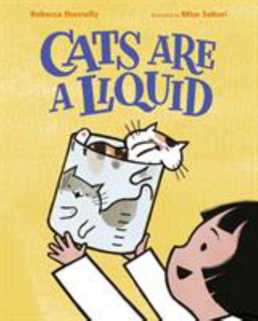 Cats Are a Liquid  by Rebecca Donnelly - 9781250206596