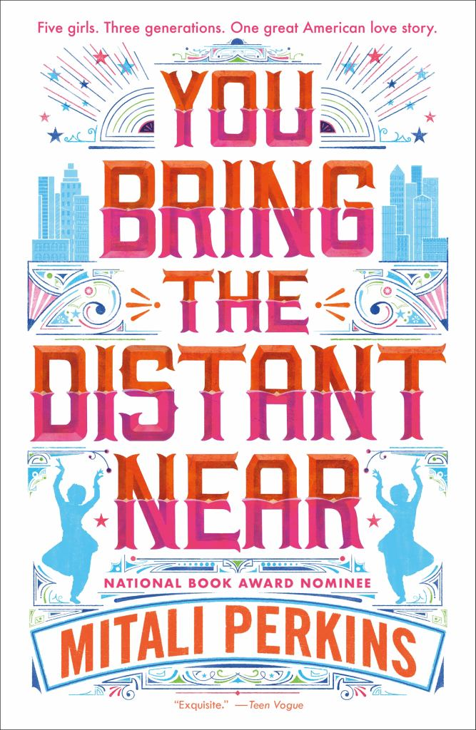 You Bring the Distant Near  by Mitali Perkins - 9781250233868