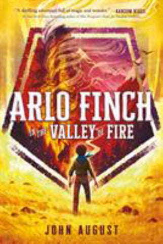Arlo Finch in the Valley of Fire  by John August - 9781250294258