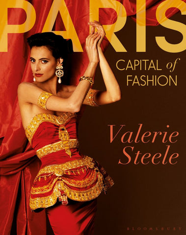 Paris, Capital of Fashion  by Valerie Steele (Editor) - 9781350102941