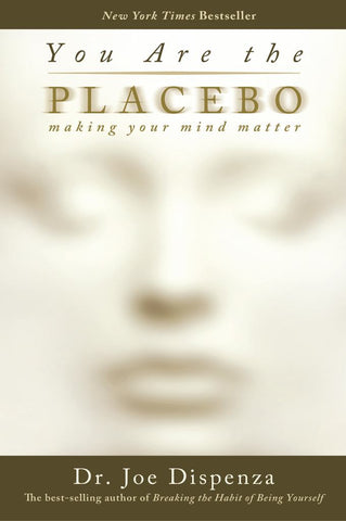 You Are the Placebo  by Joe Dispenza - 9781401944599