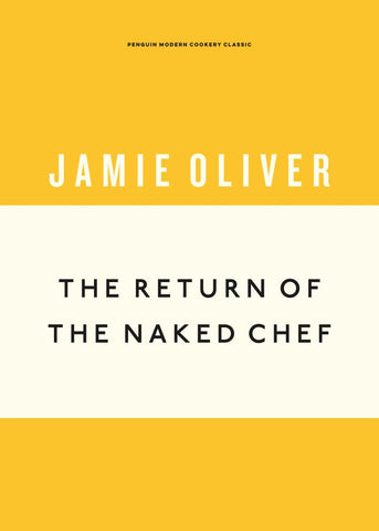 The Return of the Naked Chef  by Jamie Oliver - 9781405933520