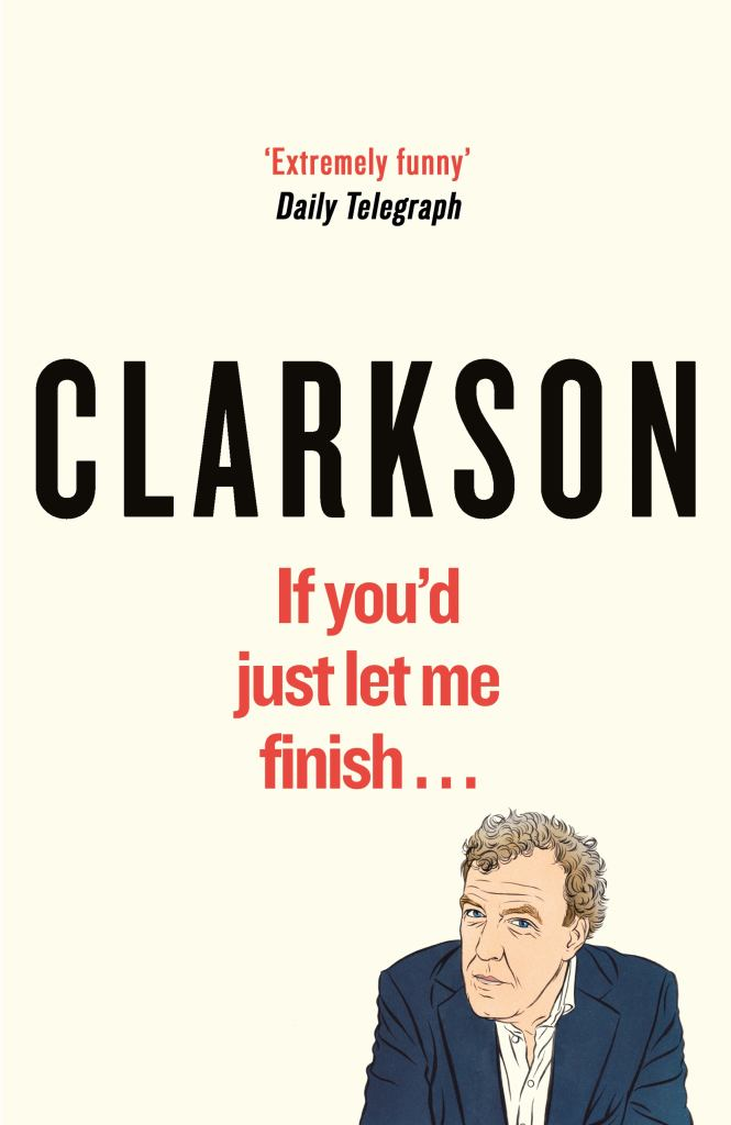 If You'd Just Let Me Finish  by Jeremy Clarkson - 9781405939058