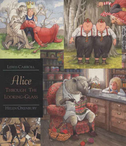 Alice Through the Looking Glass  by Lewis Carroll - 9781406305777