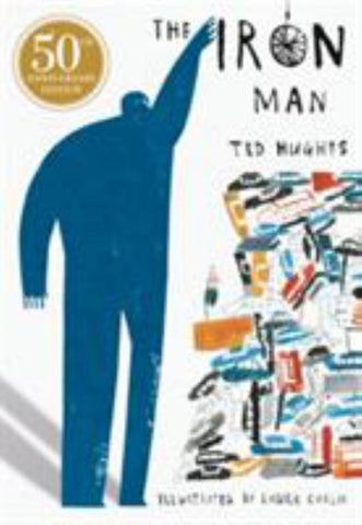 The Iron Man (50th Anniversary Edition)  by Ted Hughes Ted - 9781406378412