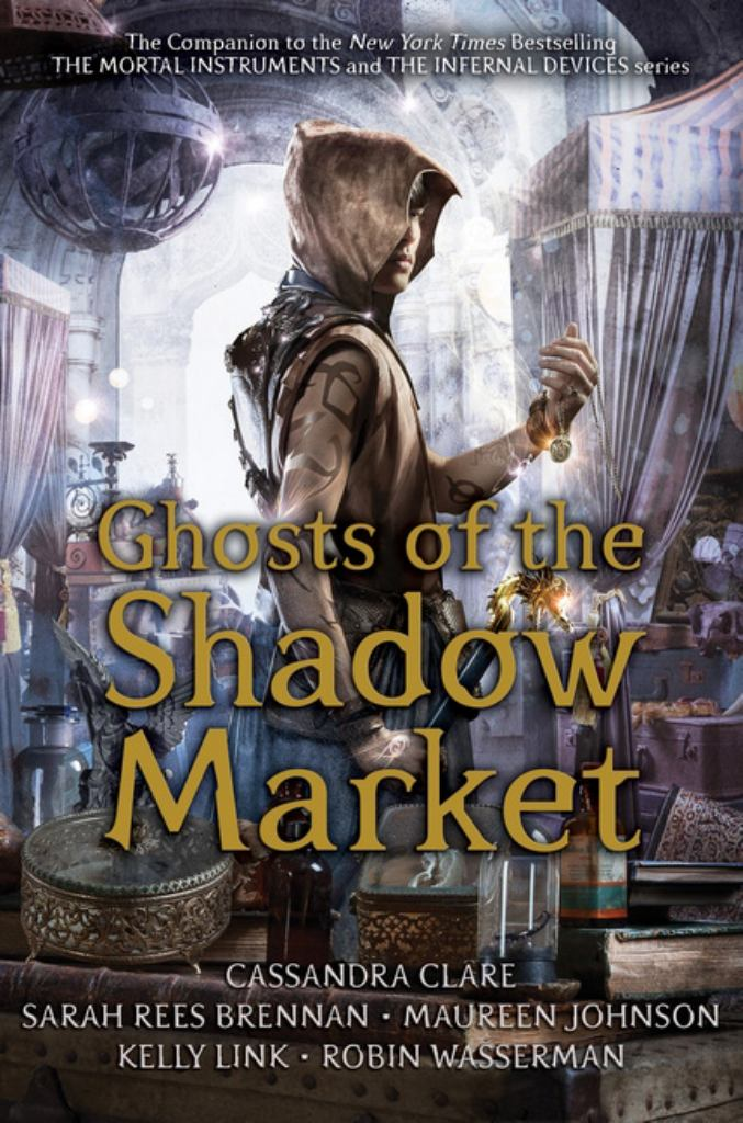 Ghosts of the Shadow Market  by Cassandra Clare - 9781406385373