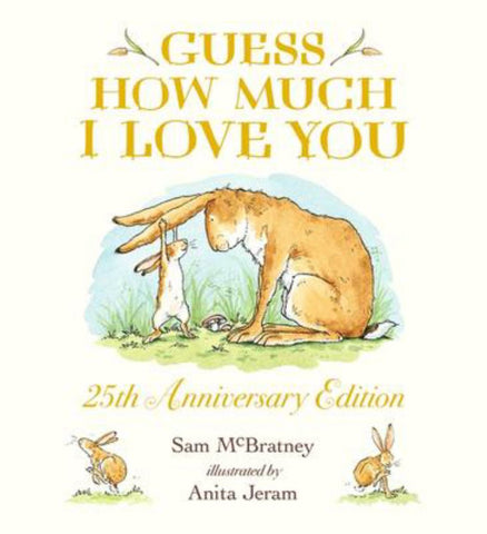 Guess How Much I Love You  by Sam McBratney - 9781406391152