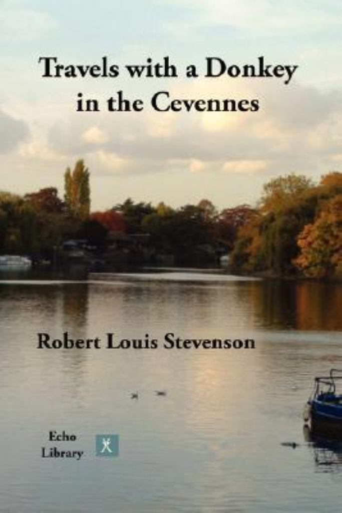 Travels with a Donkey in the Cevennes  by Robert Louis Stevenson - 9781406830484