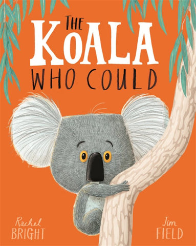 The Koala Who Could  by Rachel Bright - 9781408331644