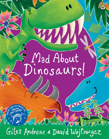 Mad about Dinosaurs!  by Giles Andreae - 9781408337103
