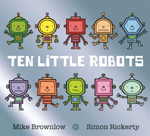 Ten Little Robots  by Mike Brownlow - 9781408338230