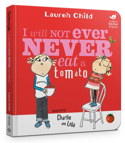I Will Not Ever Never Eat a Tomato  by Lauren Child - 9781408353301