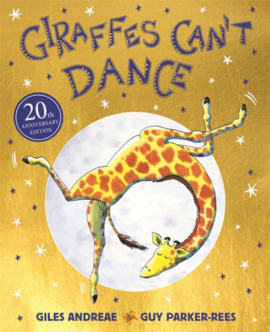 Giraffes Can't Dance  by Giles Andreae - 9781408354414
