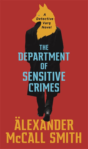 The Department of Sensitive Crimes  by Alexander McCall Smith - 9781408711255