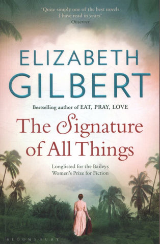 The Signature of All Things  by Elizabeth Gilbert - 9781408841921