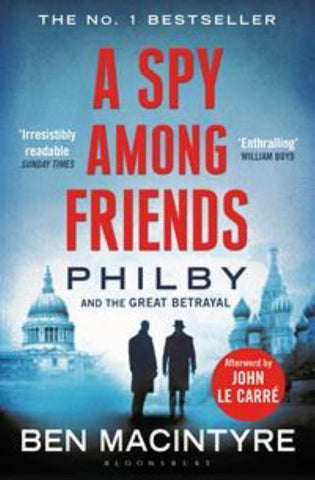 A Spy among Friends  by Ben Macintyre - 9781408851784