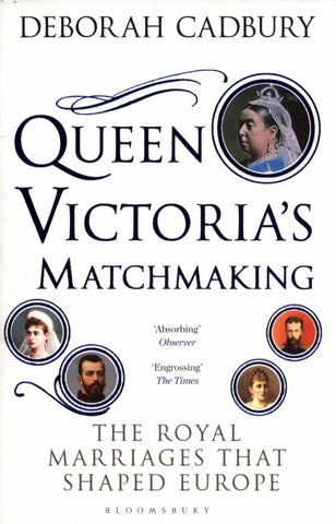 Queen Victoria's Matchmaking  by Deborah Cadbury - 9781408852910