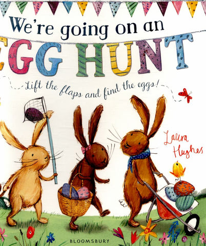 We're Going on an Egg Hunt  by Laura Hughes (Illustrator) - 9781408870112