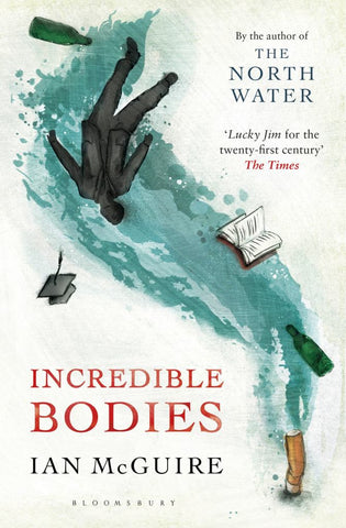 Incredible Bodies  by Ian McGuire - 9781408882474