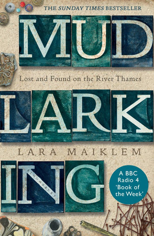 Mudlarking  by Lara Maiklem - 9781408889213