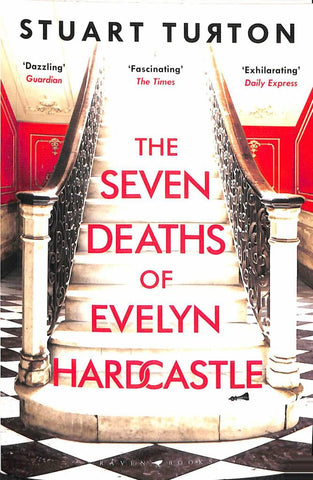 The Seven Deaths of Evelyn Hardcastle  by Stuart Turton - 9781408889510