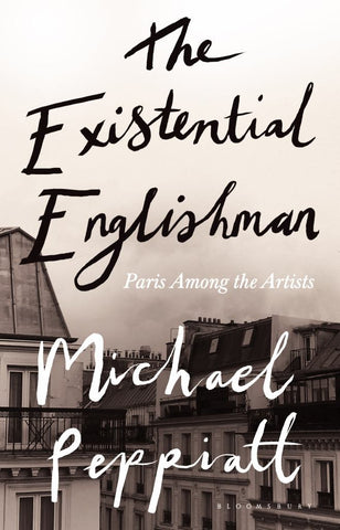 The Existential Englishman  by Michael Peppiatt - 9781408891711