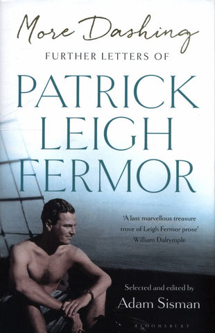 More Dashing  by Patrick Leigh Fermor - 9781408893661