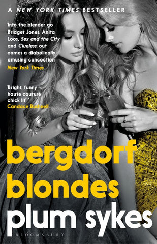 Bergdorf Blondes  by Plum Sykes - 9781408894378