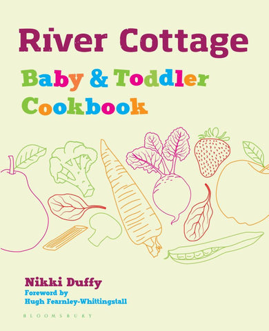 River Cottage Baby and Toddler Cookbook  by Nikki Duffy - 9781408896006