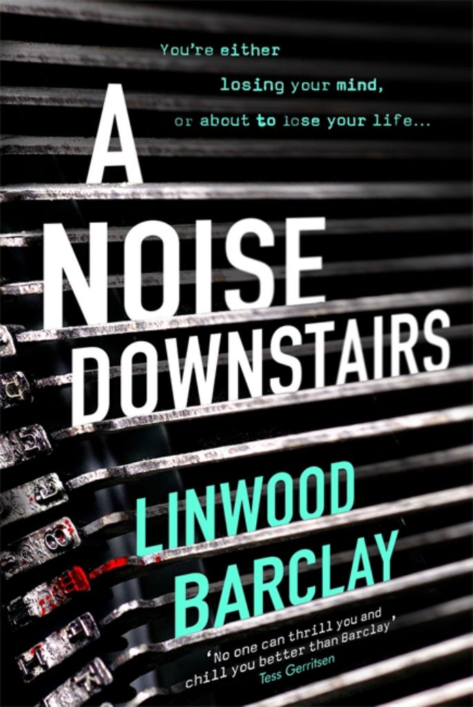 A Noise Downstairs  by Linwood Barclay - 9781409163992