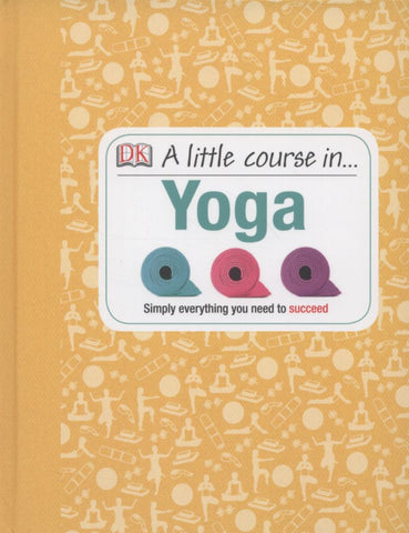 A Little Course in Yoga  - 9781409365235