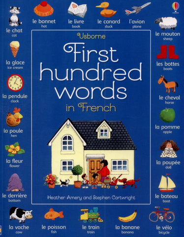 First Hundred Words in French  by Heather Amery - 9781409596912