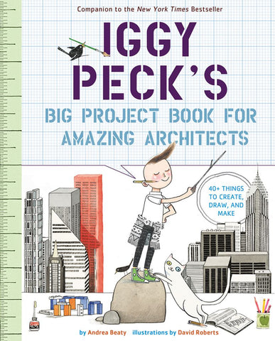 Iggy Peck's Big Project Book for Amazing Architects  by Andrea Beaty - 9781419718922