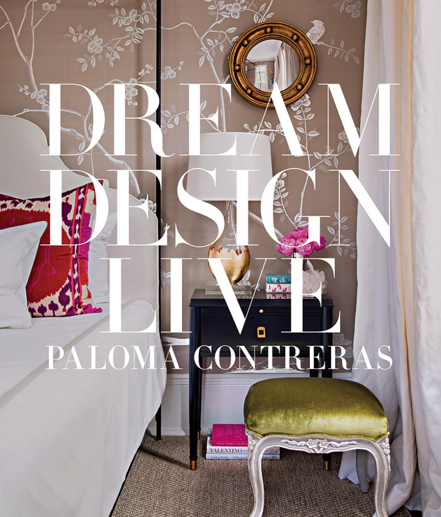 Dream. Design. Live  by Paloma Contreras - 9781419729836