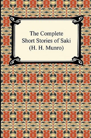 The Complete Short Stories of Saki  by Saki - 9781420938319