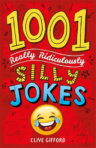 1001 Really Ridiculously Silly Jokes  -