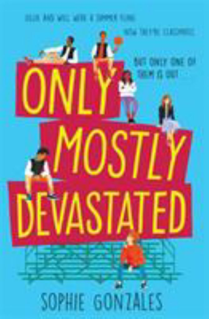 Only Mostly Devastated  by Sophie Gonzales - 9781444956481