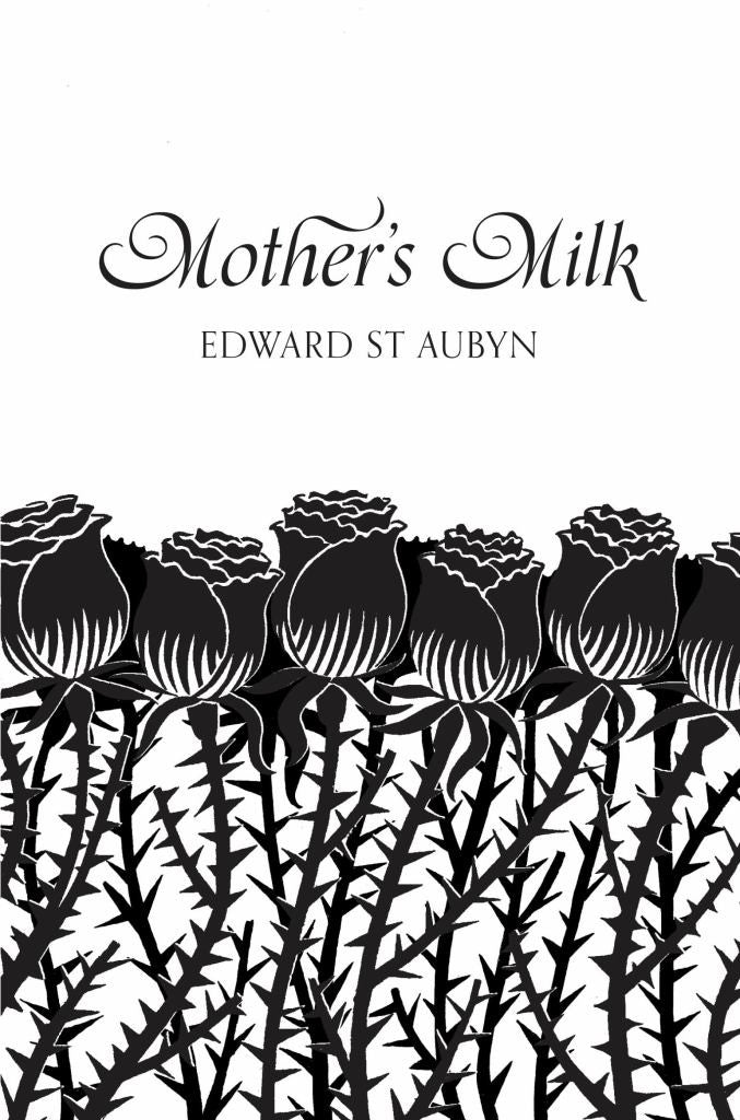 Mother's Milk  by Edward St. Aubyn - 9781447202790