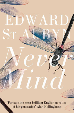 Never Mind  by Edward St. Aubyn - 9781447202936