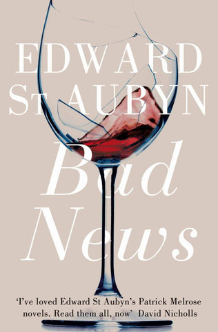 Bad News  by Edward St. Aubyn - 9781447202950