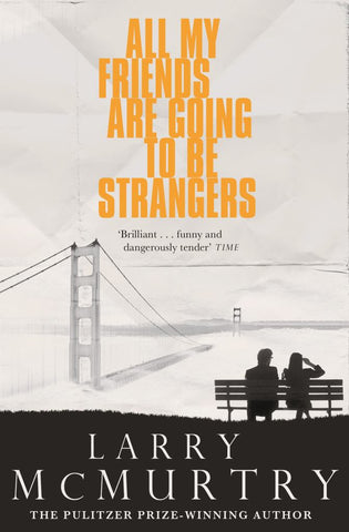 All My Friends Are Going to Be Strangers  by Larry McMurtry - 9781447274605