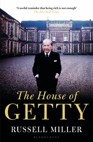 The House of Getty  by Russell Miller - 9781448217526