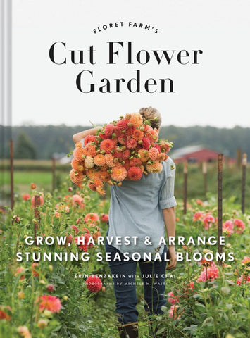 The Cut Flower Garden  by Erin Benzakein - 9781452145761