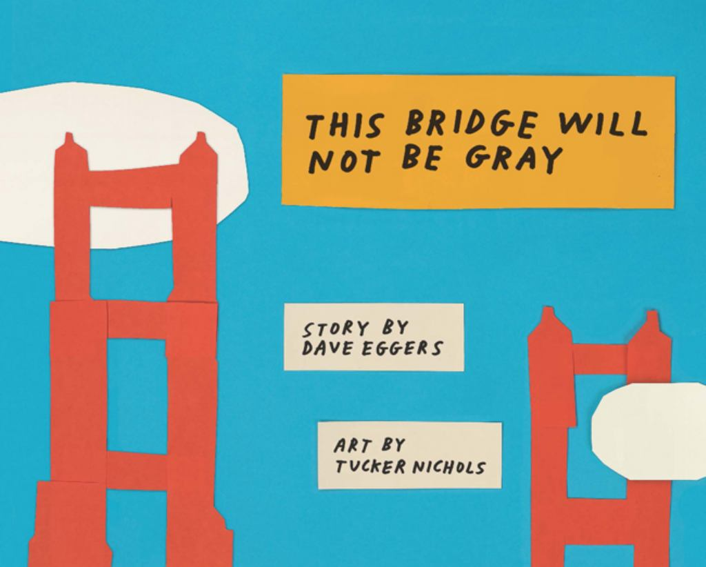 This Bridge Will Not Be Gray  by Dave Eggers - 9781452162805