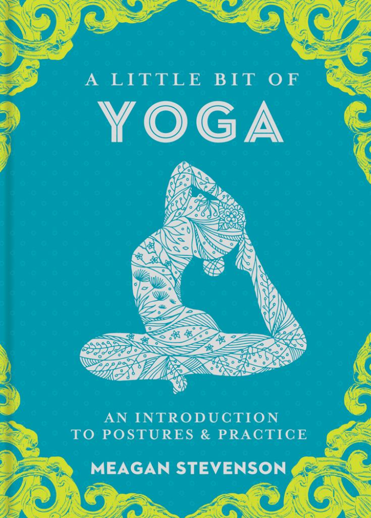 Little Bit of Yoga  by Meagan Stevenson - 9781454932260