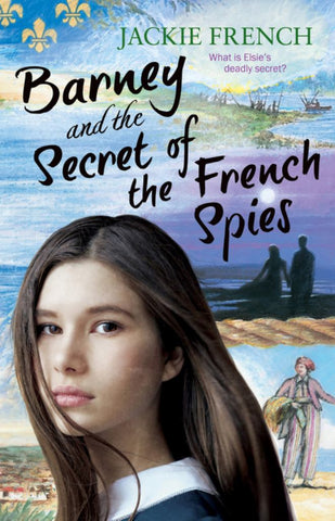 Barney and the Secret of the French Spies  by Jackie French - 9781460751305