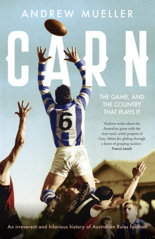 Carn: the Game, and the Country That Plays It  by Andrew Mueller - 9781460751947