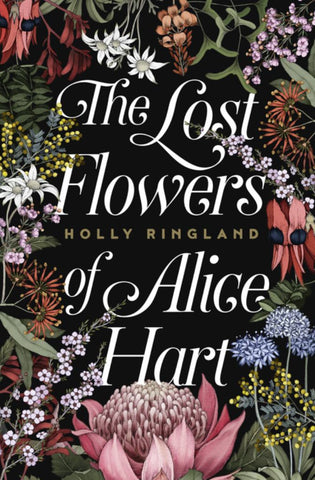 The Lost Flowers of Alice Hart  by Holly Ringland - 9781460754337