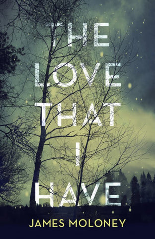 The Love That I Have  by James Moloney - 9781460754634